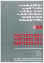 FRUTTETO 60 II, 75 II, 85 II - Manuel d'atelier
