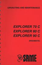 EXPLORER 70 C ERGOMATIC - EXPLORER 80 C ERGOMATIC - EXPLORER 90 C ERGOMATIC - Operating and maintenance
