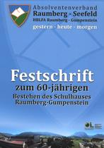 Festschrift zum 60-jähringen. Bestehen des Schulhauses Raumberg-Gumpenstein, HBLFA Raumberg-Gumpenstein, 2016