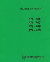 XN 706 - 707 - 708 - 709 - Manuel d'atelier