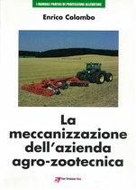 COLOMBO Enrico, La meccanizzazione dell'azienda agro-zootecnica, Milano, Point veterinaire Italie, 2007