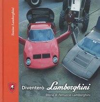 LAMBORGHINI Tonino, Diventerò Lamborghini, Ferrara, Edisai editore, 2006
