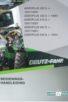 AGROPLUS 320 S ->1001/10001 - AGROPLUS 330 S ->10001 - AGROPLUS 410 S ->1001/10001 - AGROPLUS 420 S ->1001/10001 - AGROPLUS 430 S ->10001 - Bedienings-handleiding