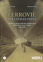 GOITOM Lisa, PINO Francesca, Ferrovie per l'Italia Unita, Milano, Hoepli, 2011