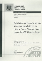 GUARNIERI Andrea Giovanni, PABELLINI Stefano, Analisi e revisione di un sistema produttivo in ottica Lean Production: caso Same Deutz-Fahr, Bergamo, S.n., 2009