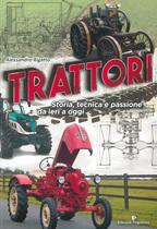 RIGATTO Alessandro, Trattori. Storia, tecnica e passione da ieri a oggi, Editoriale Programma, Treviso, 2018
