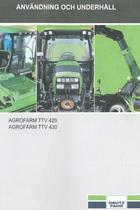 AGROFARM TTV 420 - AGROFARM TTV 430 - Användning och underhâll