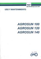 AGROSUN 100-120-140 - Uso y Mantenimiento