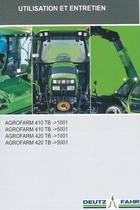 AGROFARM 410 TB ->1001 - AGROFARM 410 TB ->5001 - AGROFARM 420 TB ->1001 - AGROFARM 420 TB -> 5001 - Utilisation et entretien