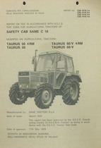 Report test of safety cab SAME C 18 mounted on agricultural tractors SAME Taurus 60 4RM, SAME Taurus 60, SAME Taurus 60 V 4RM and SAME Taurus 60 V