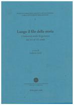 LICINI Stefania, LUNGO IL FILO DELLA STORIA, Bergamo, Fondazione per la storia economica e sociale di Bergamo, 2008