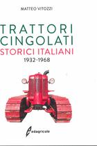 VITOZZI Matteo, Trattori cingolati storici italiani 1932-1968, Edagricole, 2018
