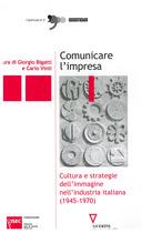BIGATTI Giorgio, VINTI Carlo, Comunicare l'impresa, Milano, GUERINI E ASSOCIATI, 2010