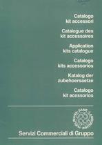 ACCESORI - Catalogo Kit Accessori / Catalogue des Kit Accessoires / Application Kits Catalogue / Catalogo Kits Accessorios / Katalog der Zubehoersaetze / Catalogo Kit Acessorios