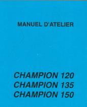 CHAMPION 120 - CHAMPION 135 - CHAMPION 150 - Manuel d'atelier