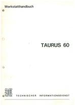 TAURUS 60 - Werkstatthandbuch