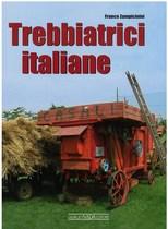 ZAMPACININI Franco, TREBBIATRICI ITALIANE, Vimodrone, Giorgio Nada editore, 2008
