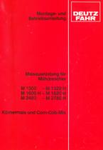 Maisausrüstung für Mähdrescher M 1300 - M 1322 H - M 1600 H - M 1620 H - M 2480 - M 2780 H Körnermais und Corn-Cob-Mix - Montage - und Betriebsanleitung