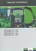 AGROFARM 410 T ->1001 - AGROFARM 410 T ->5001 - AGROFARM 420 T ->1001 - AGROFARM 420 T ->5001 - Obsluga i konserwacji