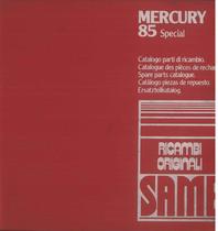 MERCURY 85 SPECIAL - Catalogo Parti di Ricambio / Catalogue de pièces de rechange / Spare parts catalogue / Ersatzteilliste / Lista de repuestos