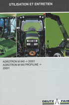 AGROTRON M 640 ->2001 - AGROTRON M 640 PROFILINE ->20001 - Utilisation et entretien